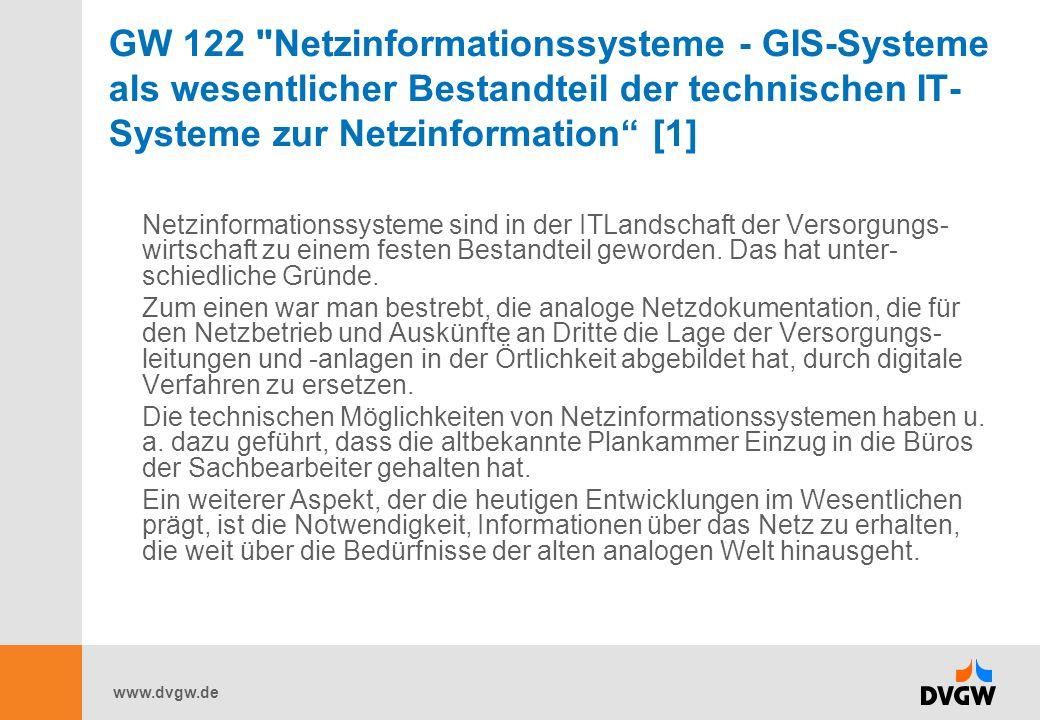 GW 122 Netzinformationssysteme - GIS-Systeme als wesentlicher Bestandteil der technischen IT-Systeme zur Netzinformation [1]
